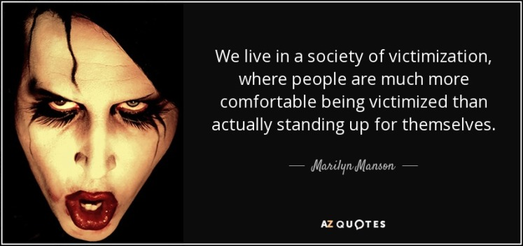 quote-we-live-in-a-society-of-victimization-where-people-are-much-more-comfortable-being-victimized-marilyn-manson-18-62-79