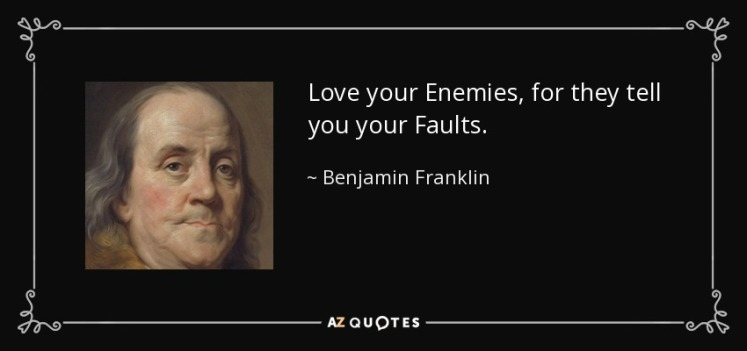 quote-love-your-enemies-for-they-tell-you-your-faults-benjamin-franklin-48-13-08