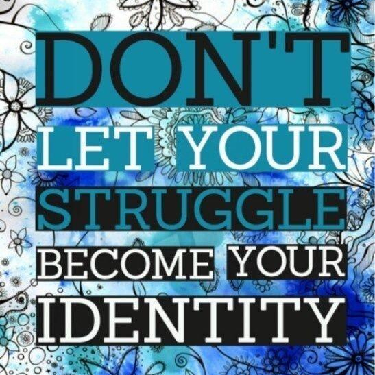 dont-let-struggle-become-your-identity-quote-11